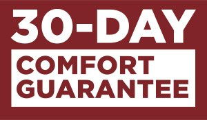 30-Day Comfort Guarantee