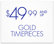 Gold Timepieces $49.99 and Up