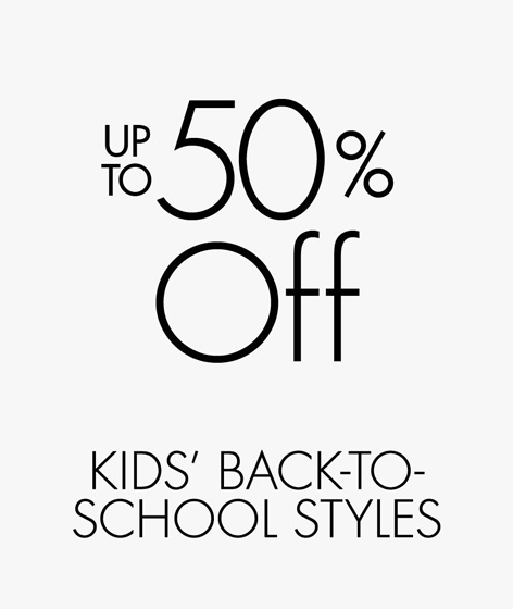 Up to 50% off kids' back-to-school styles