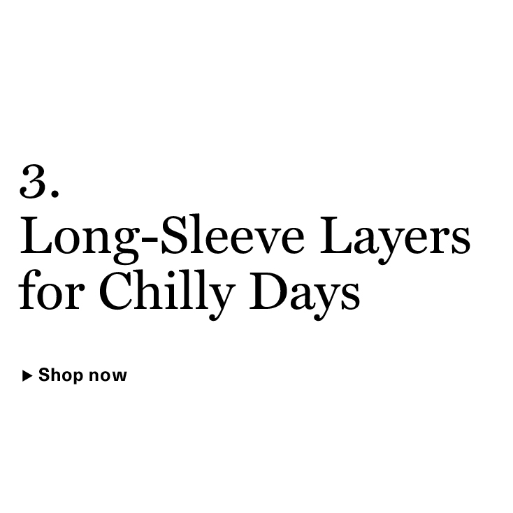 Long-Sleeve Layers for Chilly Days