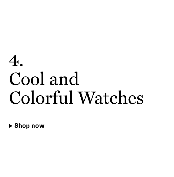Cool and Colorful Watches