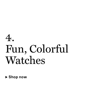Fun, Colorful Watches