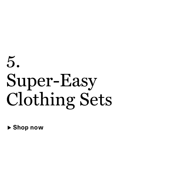 Super-Easy Clothing Sets