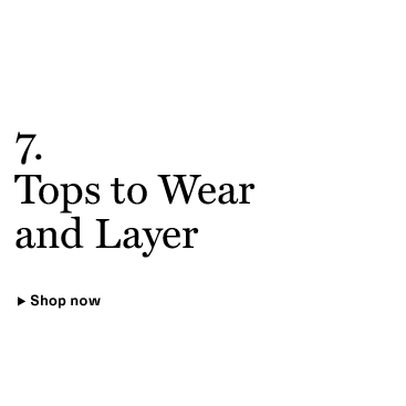 Tops to Wear and Layer