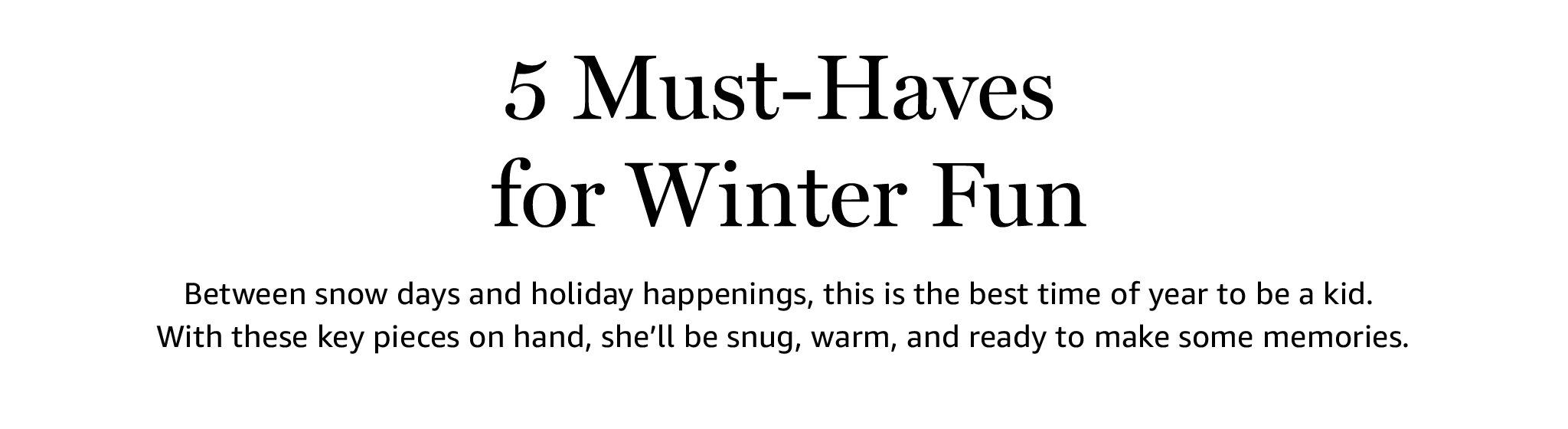 5 Must-Haves for Winter Fun