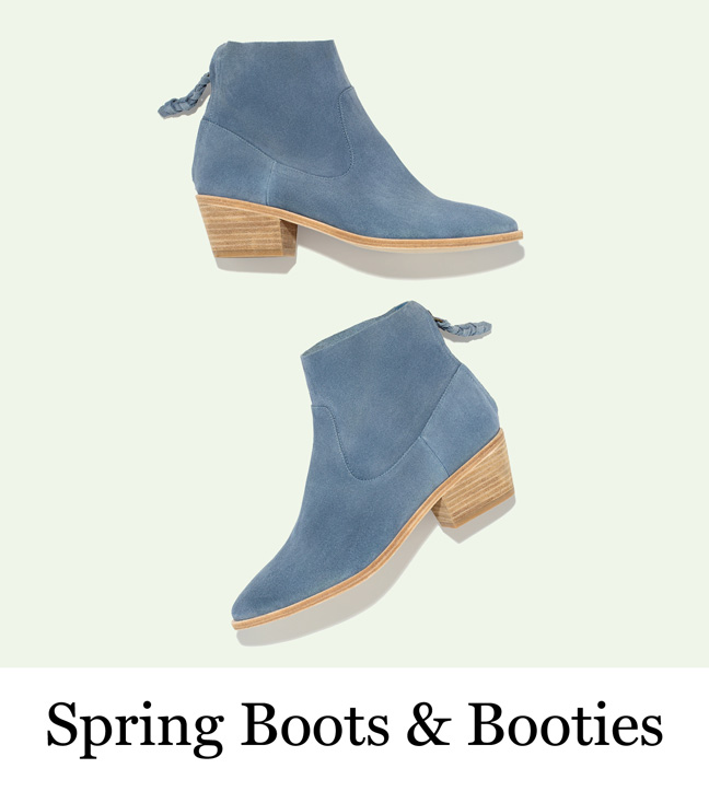 Spring Booties & Boots
