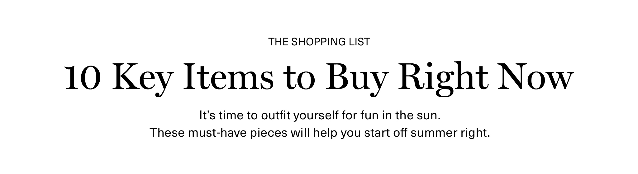 10 Key Items to Buy Right Now