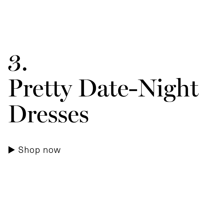 Pretty, Date-Night Dresses
