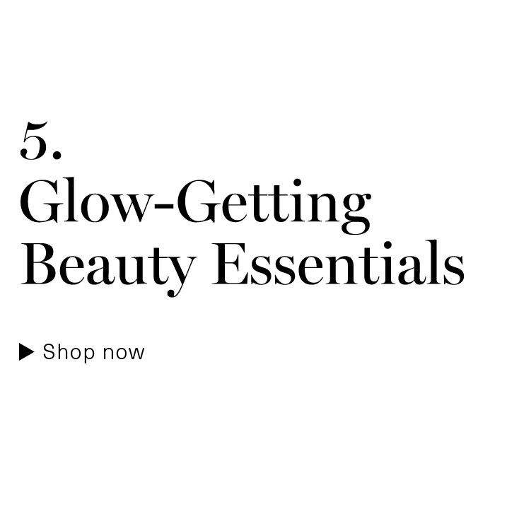 Glow-Getting Beauty Essentials