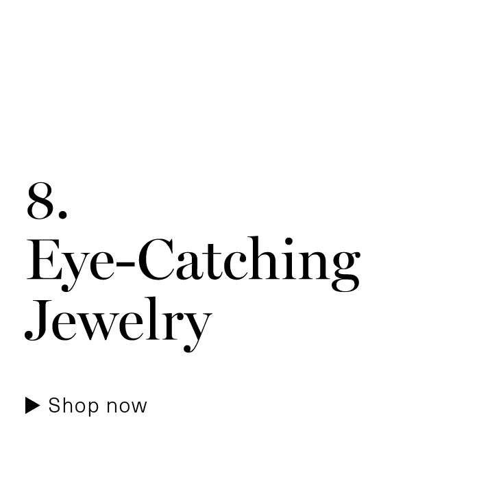 Eye-Catching Jewelry