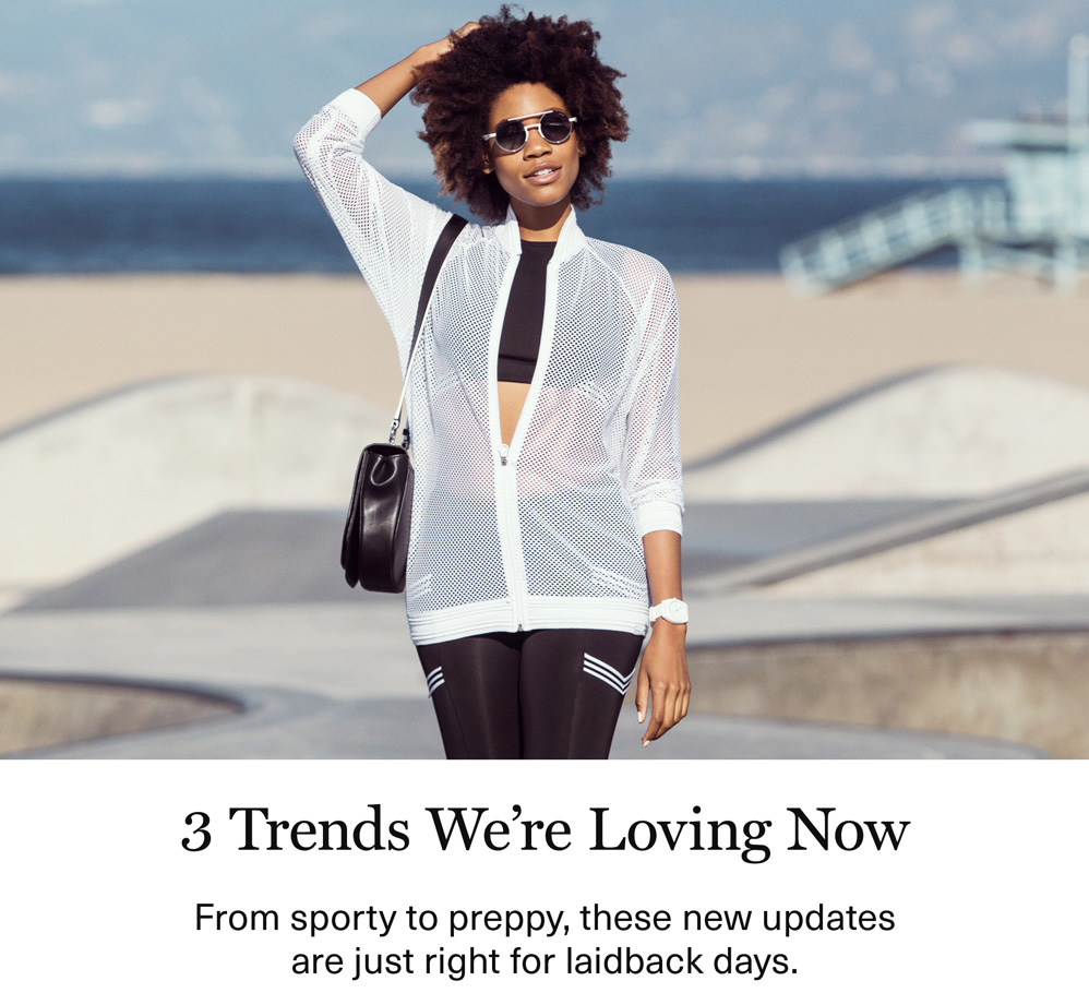 3 Trends We're Loving Now