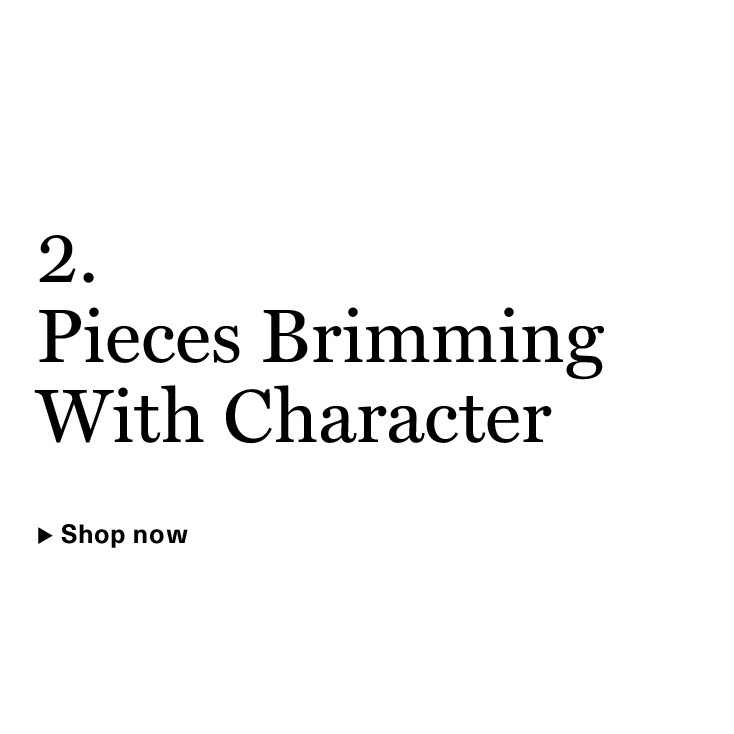 Pieces Brimming With Character