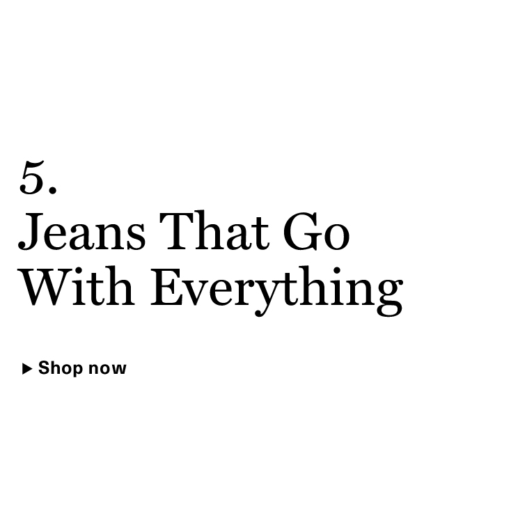Jeans That Go With Everything