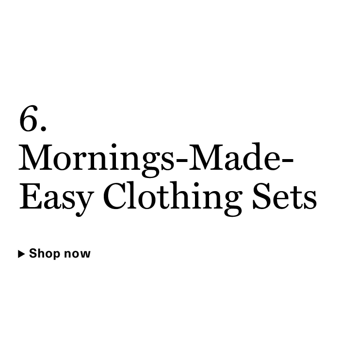 Mornings-Made-Easy Clothing Sets