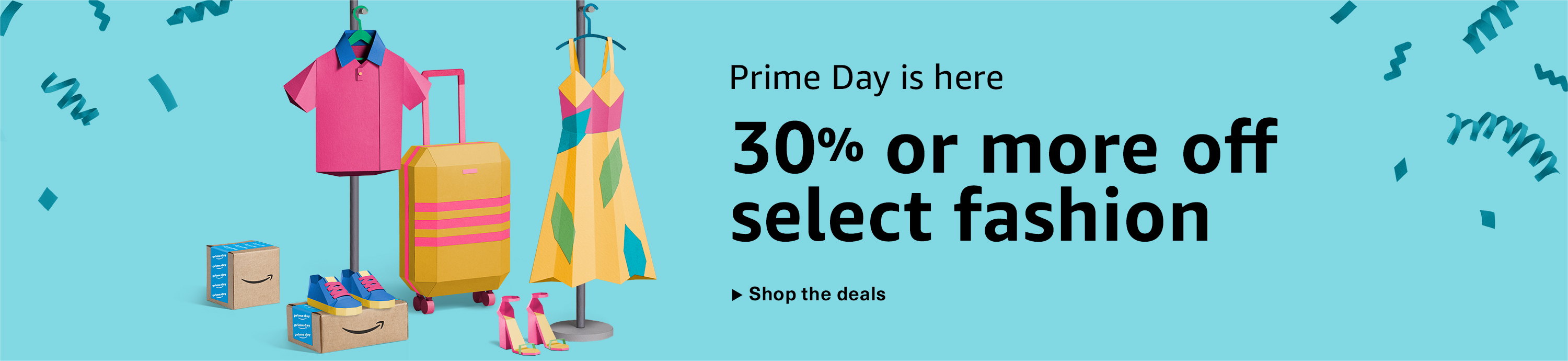 Prime Day is here: 30% or more off select fashion. Shop the deals.