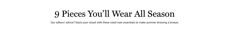 9 Pieces You'll Wear All Season