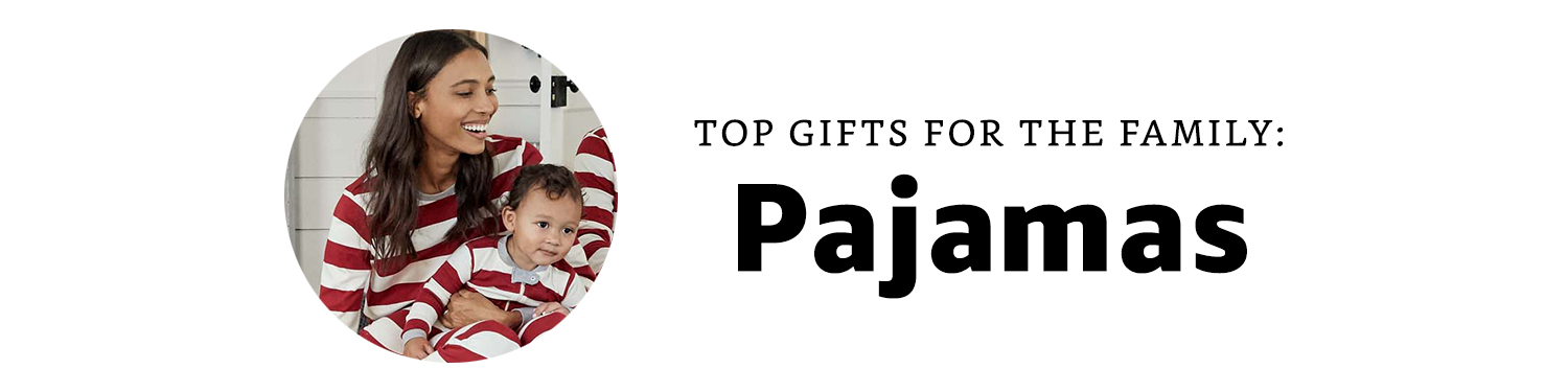 Top Gifts for the Family: Pajamas