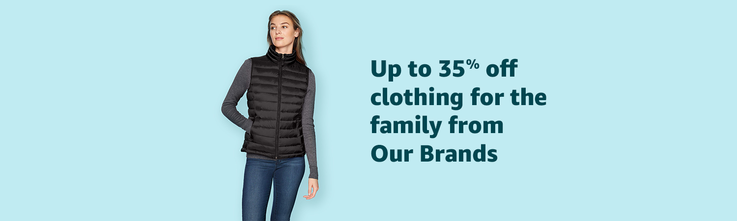 Save up to 35% off clothing for the family from Our Brands