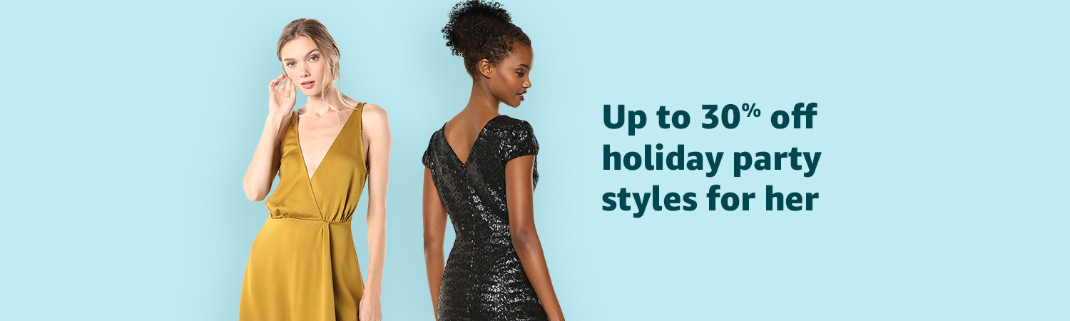 Up to 30% off hoilday party styles for her