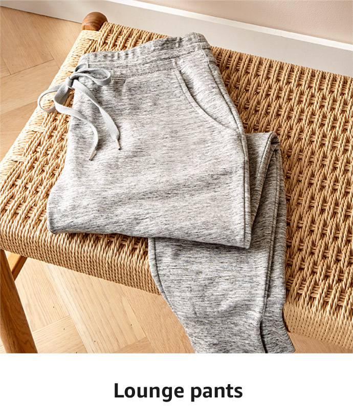 Stock up on the essentials: Lounge Pants