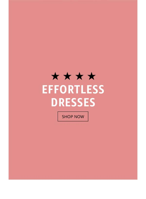 Effortless dresses