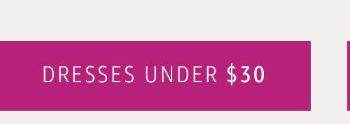 Dresses under $30