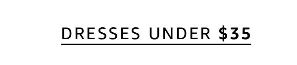 Dresses under $35