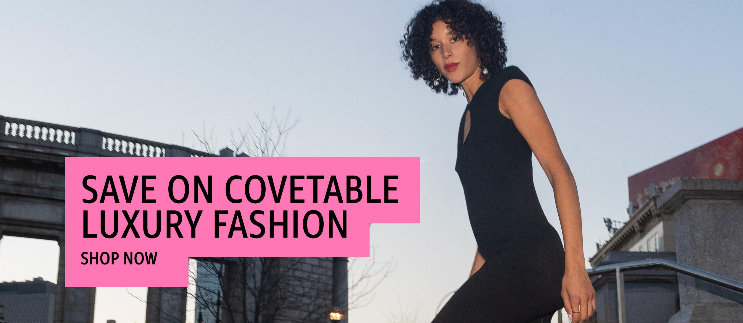 Save on Covetable Luxury Fashion