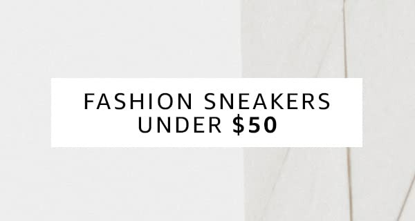 Fashion Sneakers Under $50