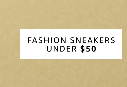Fashion sneakers under 50