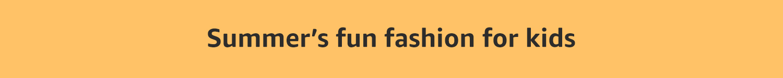 Summer's fun fashion for kids
