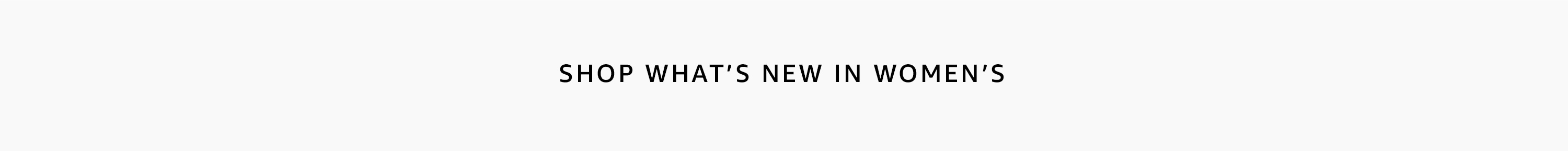 Shop what's new in women's