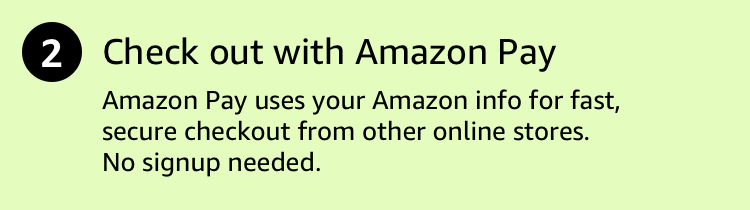 Check out with Amazon Pay. uses your Amazon info for fast, secure checkout from other online stores