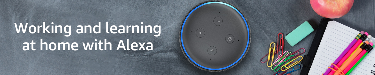Working and learning at home with Alexa
