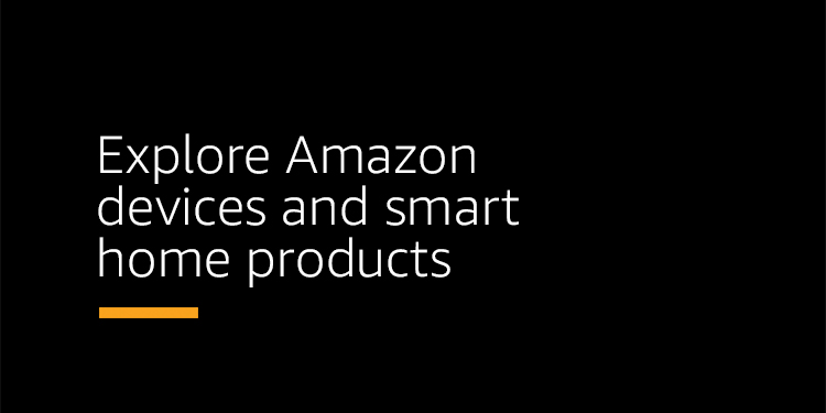 Explore Amazon devices and smart home products