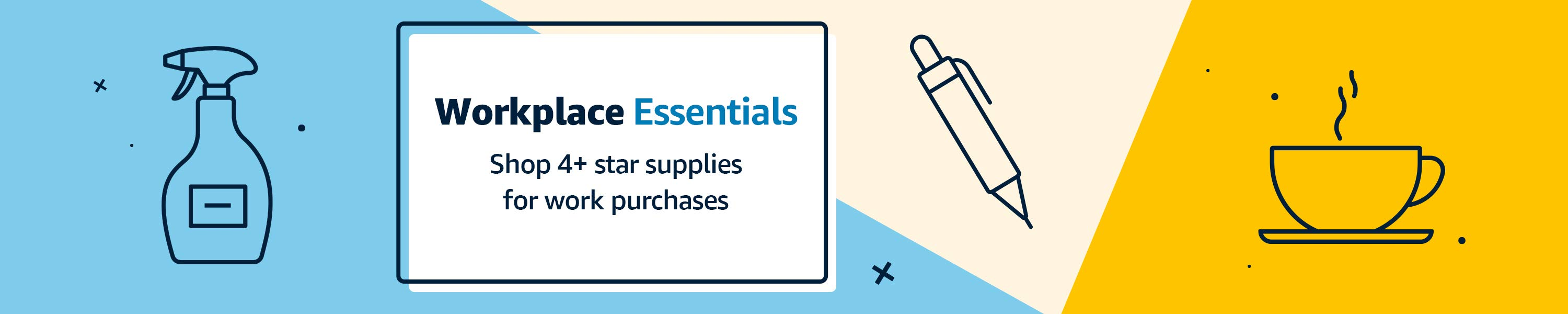 Workplace Essentials Shop 4+ star supplies for work purchases