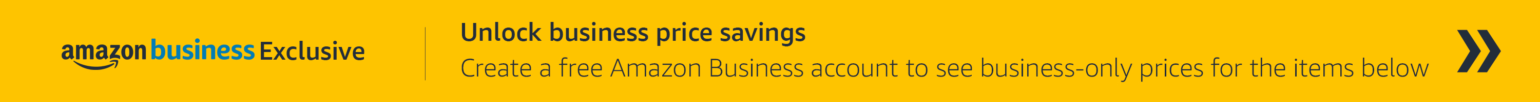 Unlock business price savings Create a free Amazon Business account to see business-only prices for the items below.