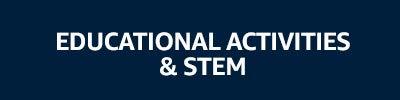 Educational Activities & STEM