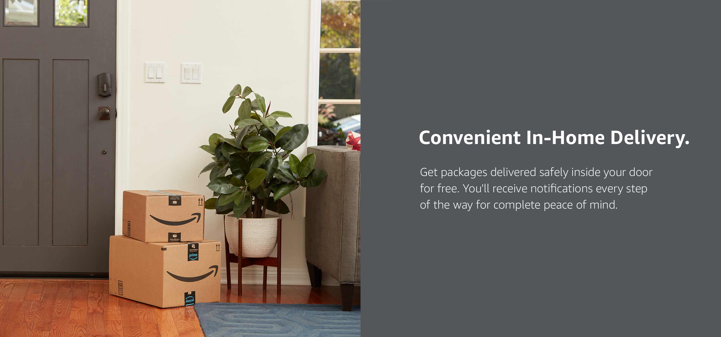 Convenient in-home delivery.