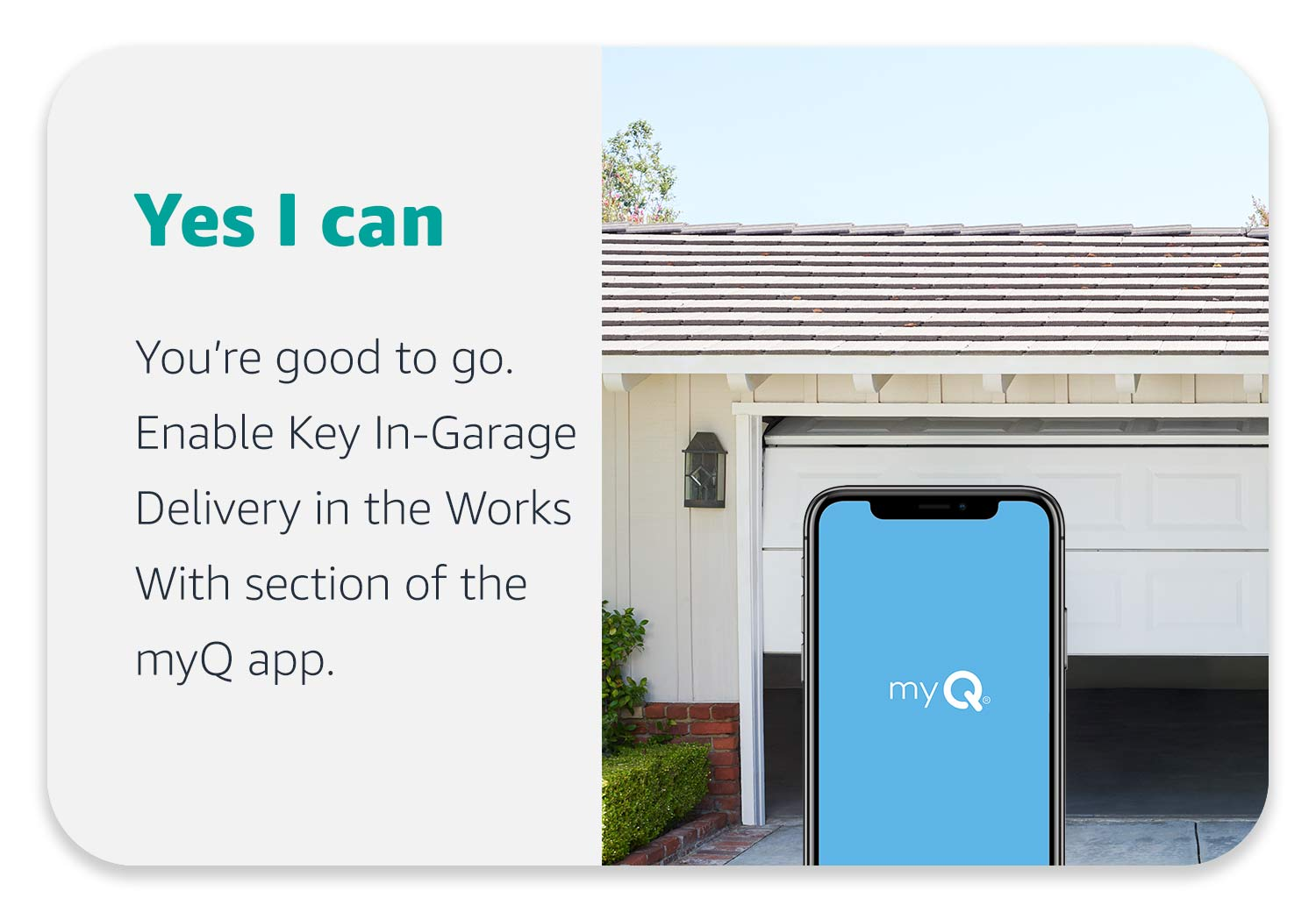 Yes I can. You're good to go. Enable Key In-Garage Delivery in the Works With section of the myQ app.