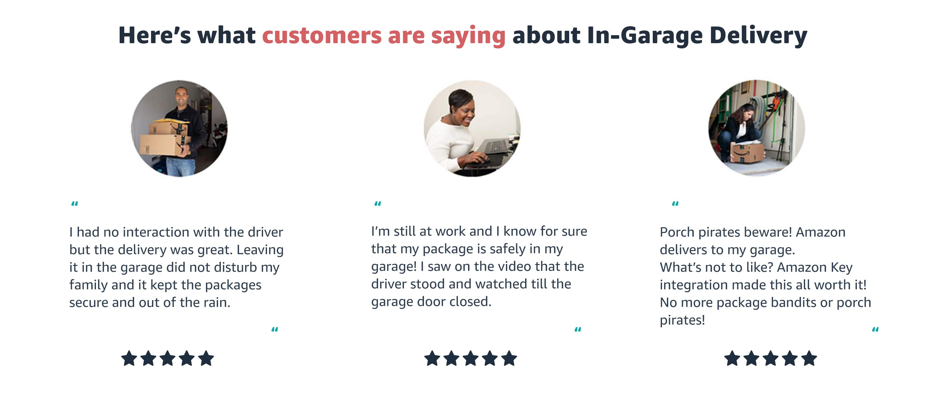 "Here's what customers are saying. ""I know for sure that my package is safely in my garage!"""