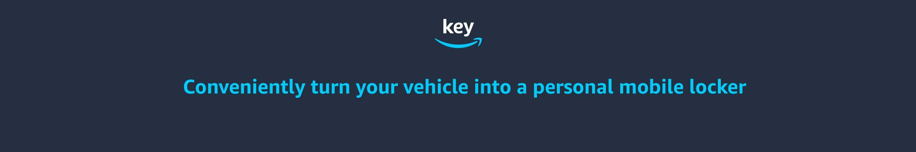 Key by Amazon. Conveniently turn your vehicle into a personal mobile locker.