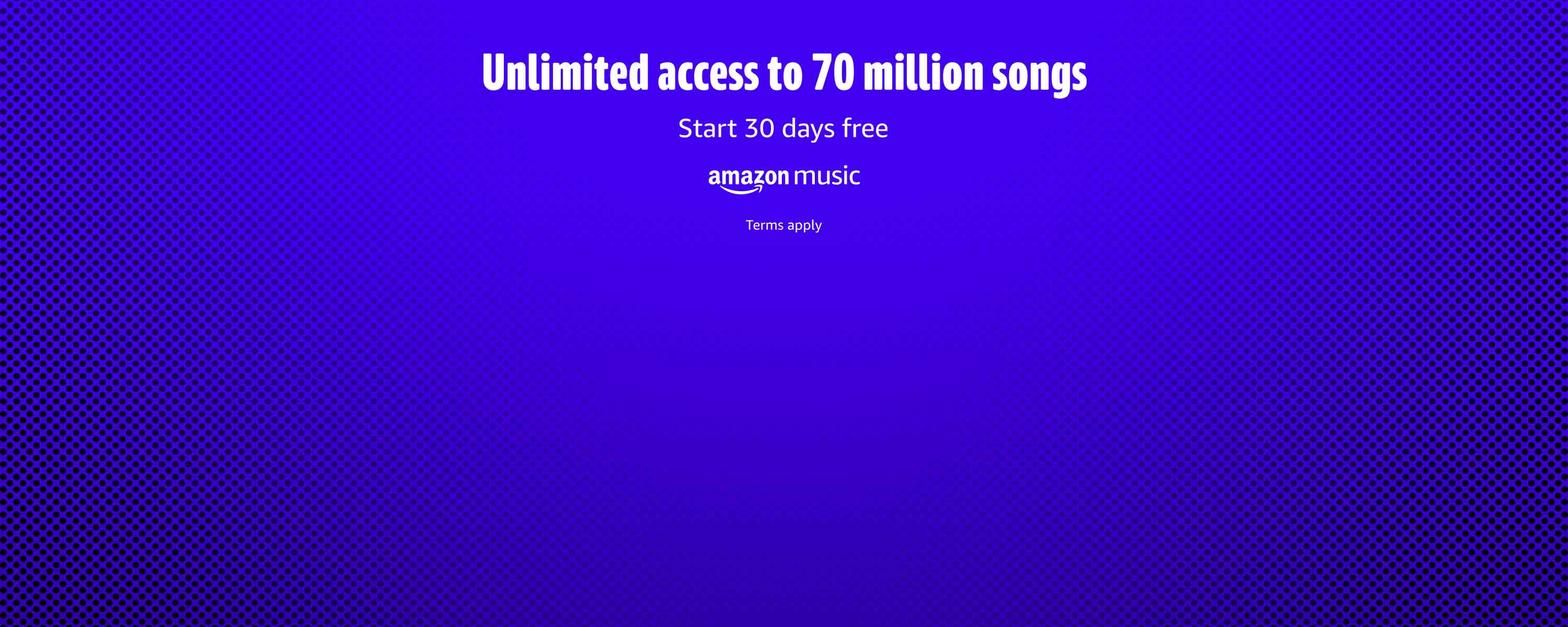 Unlimited access to 70 million songs. Start 30 days free.