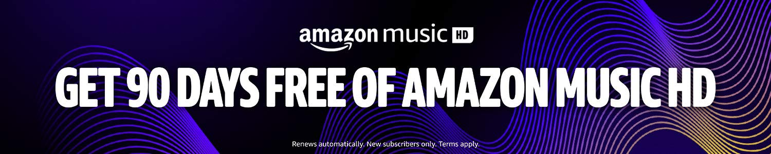 Get 90 Days free of Amazon Music HD