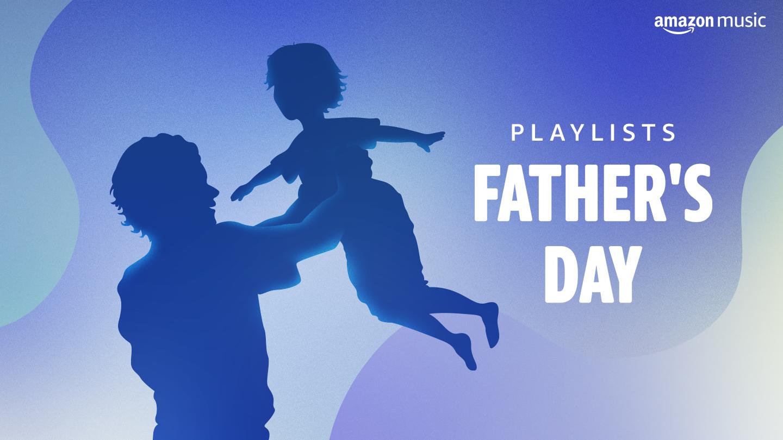 Father's Day Playlists