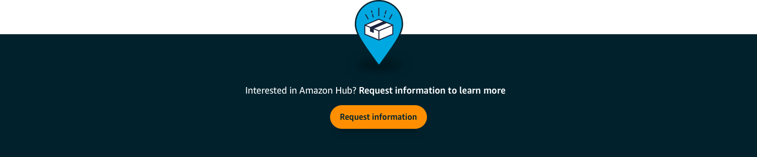 Interested in Amazon Hub? Request information to learn more