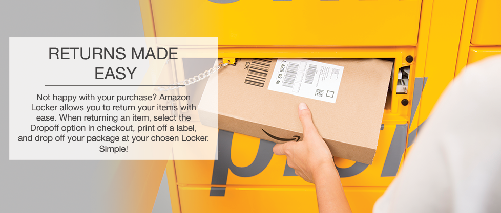Not happy with your purchase? Amazon Locker allows you to return your items with ease. When returning an item, select the Dropoff option in checkout, print off a label, and drop off your package at your chosen Locker. Simple!