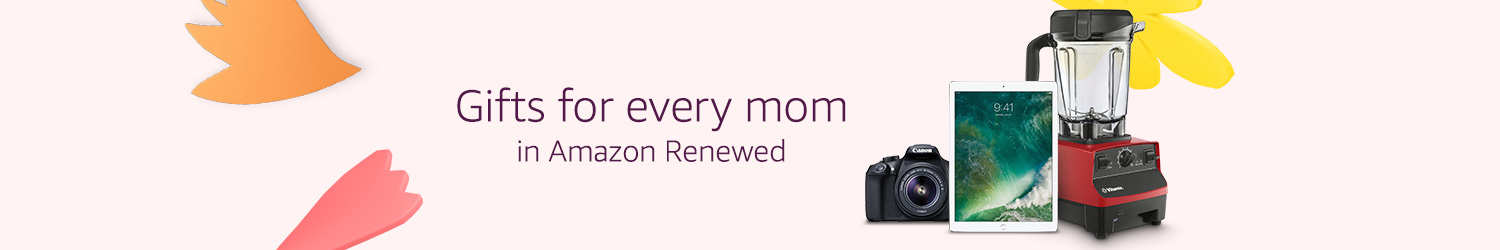 Gifts for every mom in Amazon Renewed.