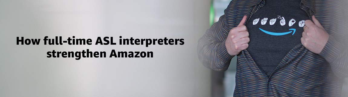 How full-time ASL interpreters strengthen Amazon
