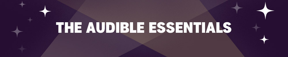 The Audible Essentials